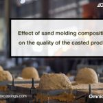 Effect of sand molding composition on the quality of the casted product