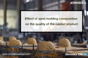 Effect of sand molding composition on the quality of the casted product sand molding,metal cast,sand casting quality,mold properties