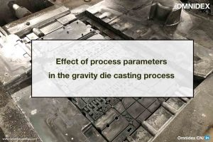 Effect of process parameters in the gravity die casting process